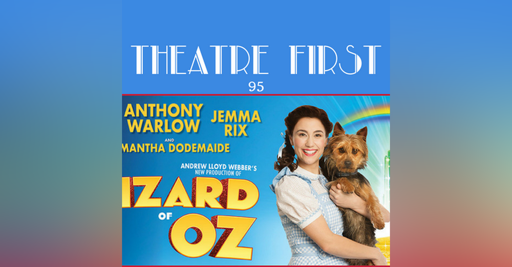 95: The Wizard Of Oz (regent Theatre, Melbourne) - Theatre First with Alex First