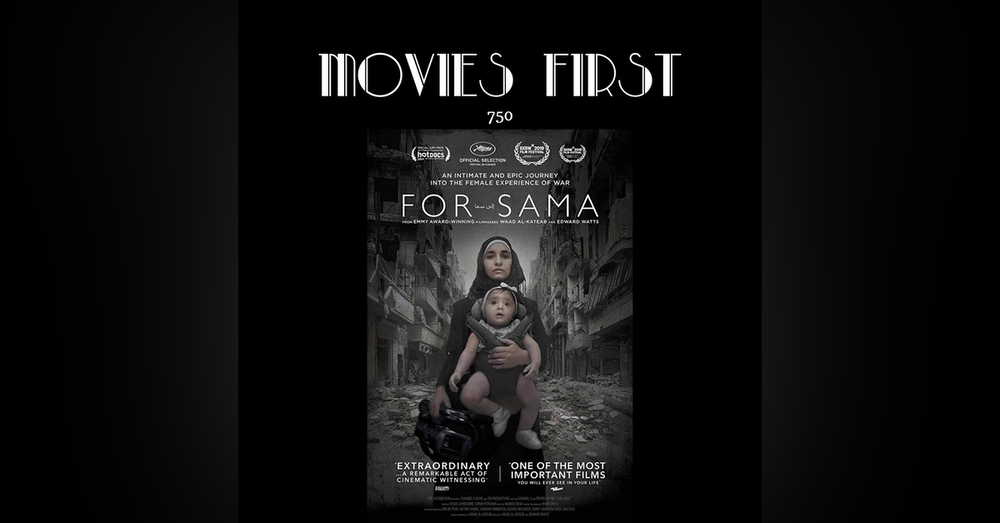 750: For Sama (Documentary, War) (the @MoviesFirst review)