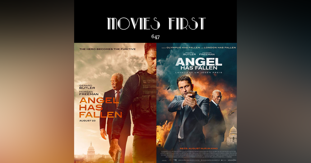 647: Angel Has Fallen (a @MoviesFirst review)