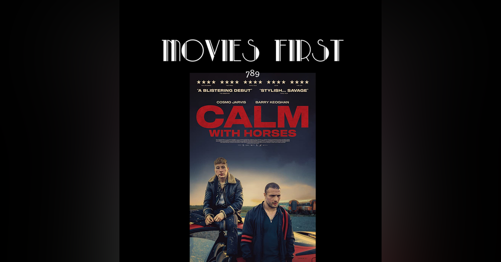 Calm With Horses (Crime, Drama) (the @MoviesFirst review)