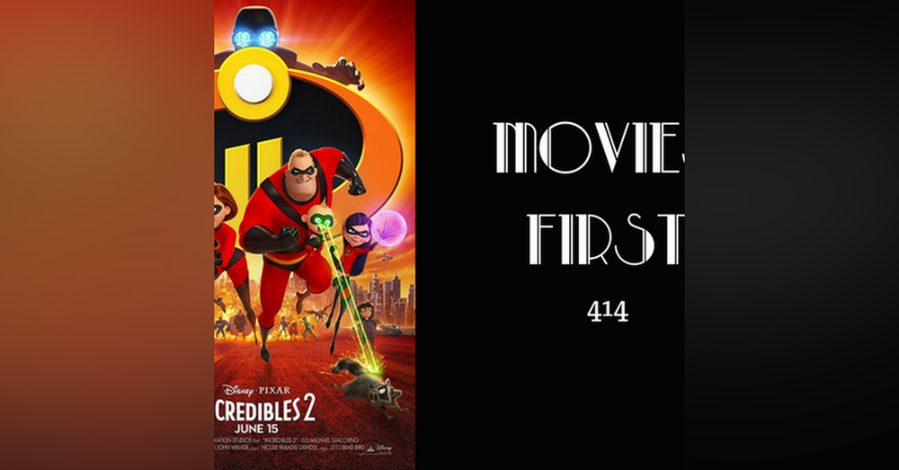 414: Incredibles 2 - Movies First with Alex First