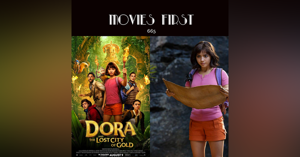 665: Dora and the Lost City of Gold (adventure, family) (The @MoviesFirst review)