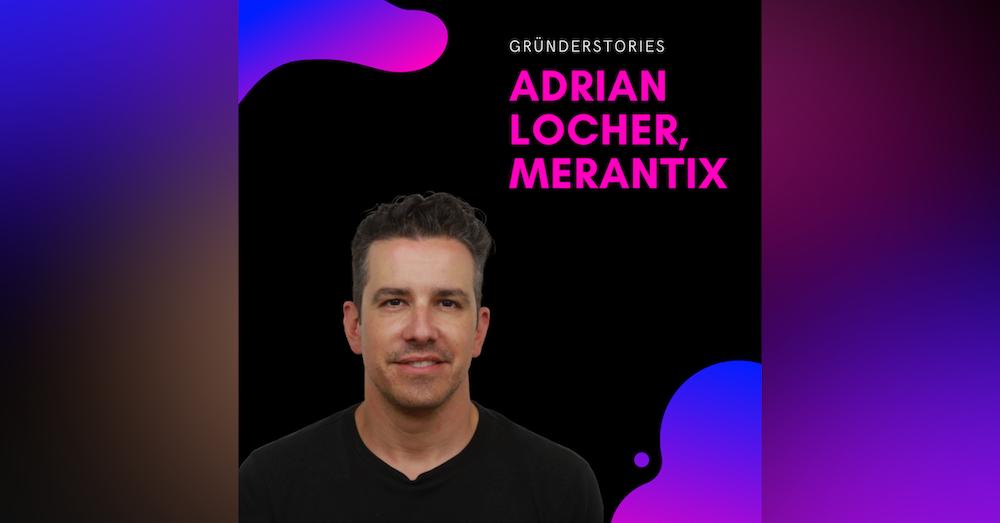 Adrian Locher, Merantix | Gründerstories