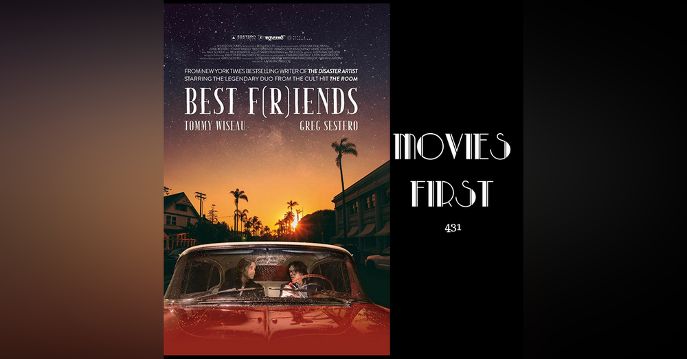 431: Best F(r)iends Volume One - Movies First with Alex First