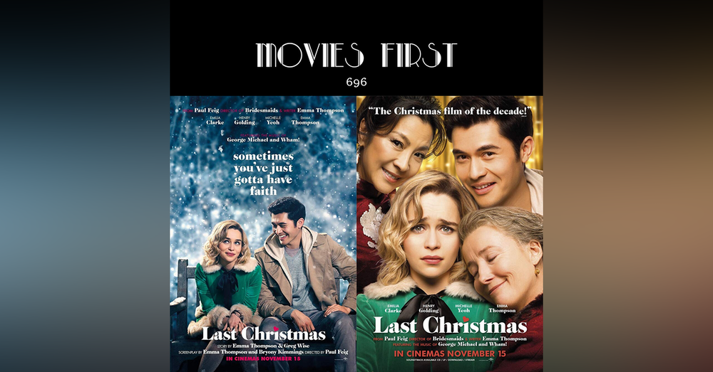 696: Last Christmas (the @MoviesFirst review)