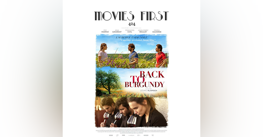 424: Back To Burgundy - Movies First with Alex First