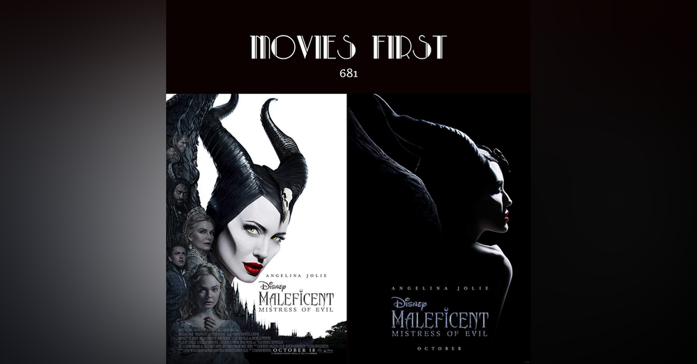 681: Maleficent: Mistress of Evil (Adventure, Family, Fantasy) (the @MoviesFirst review)
