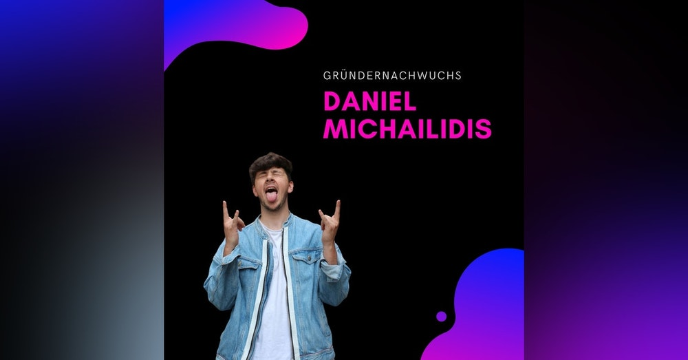 Daniel Michailidis, Fuego | Gründernachwuchs