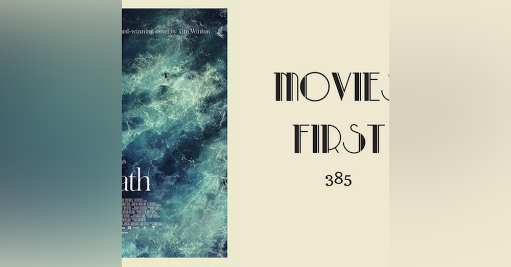 385: Breath (Australian) - Movies First with Alex First