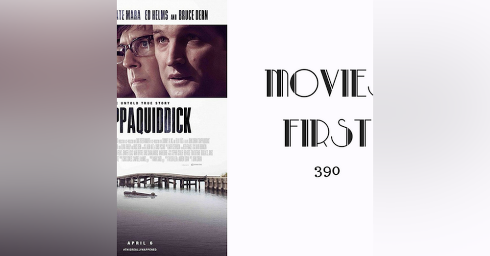 390: Chappaquiddick - Movies First with Alex First