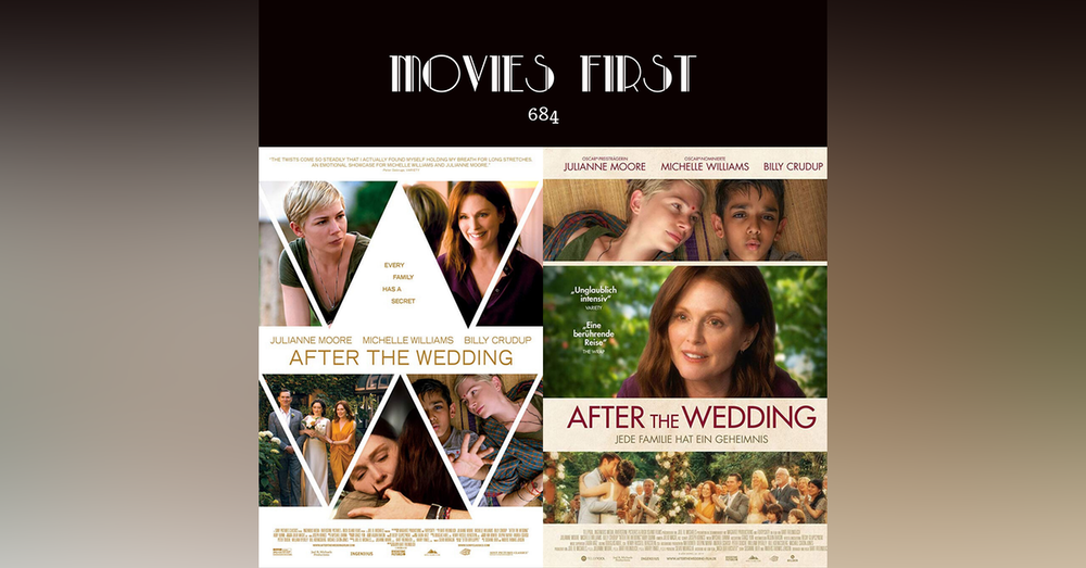 684: After The Wedding (Drama) (the @MoviesFirst review)