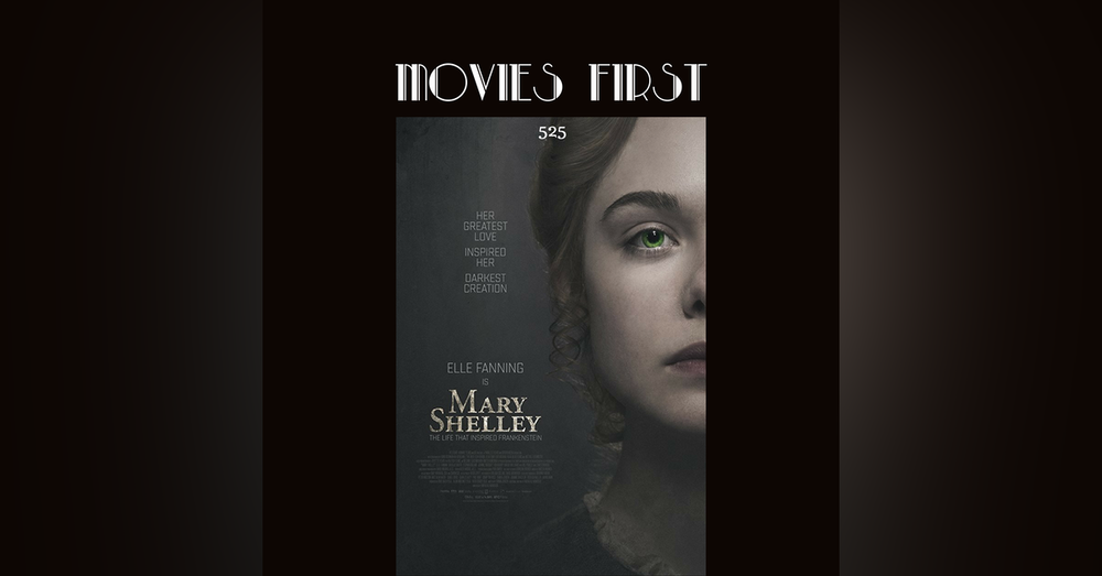 425: Mary Shelley - Movies First with Alex First