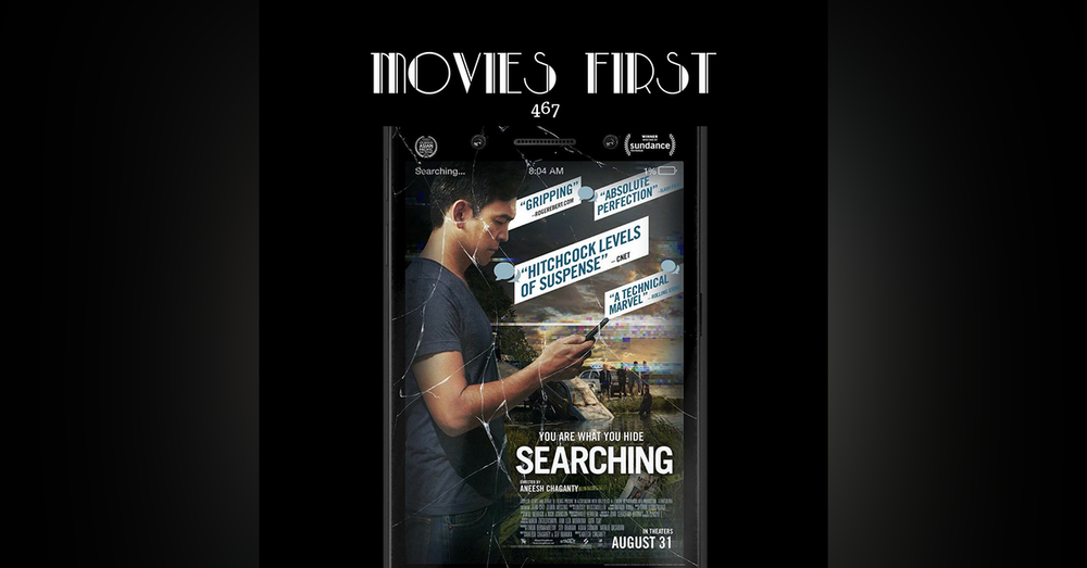 467: Searching (Drama, Mystery, Thriller)