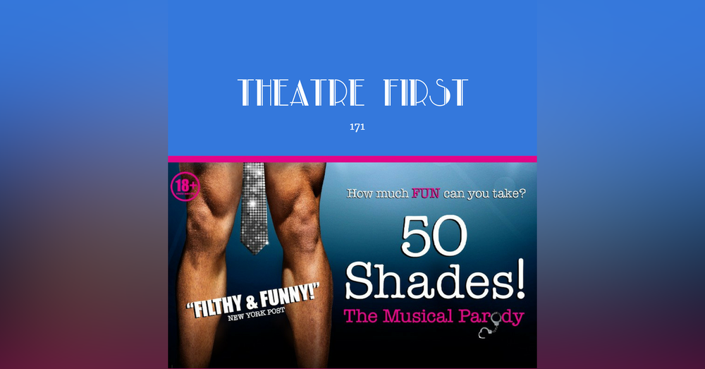 171: 50 Shades! The Musical Parody (review)