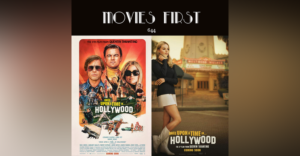 644: Once Upon a Time...in Hollywood (Comedy, Drama) (a review)