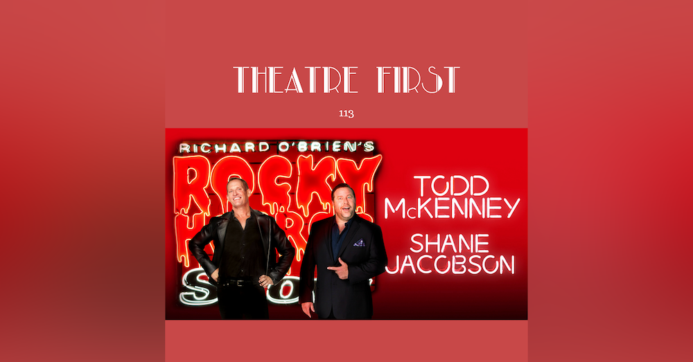 113: The Rocky Horror Show (Her Majesty's Theatre, Melbourne) - Theatre First with Alex First