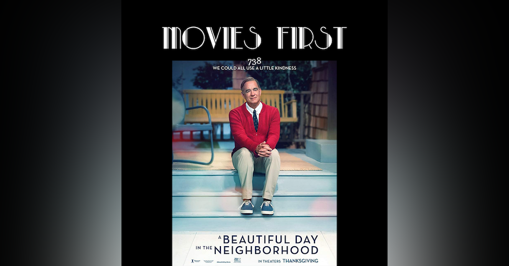 738: A Beautiful Day In The Neighborhood (Biography, Drama) (the MoviesFirst review)