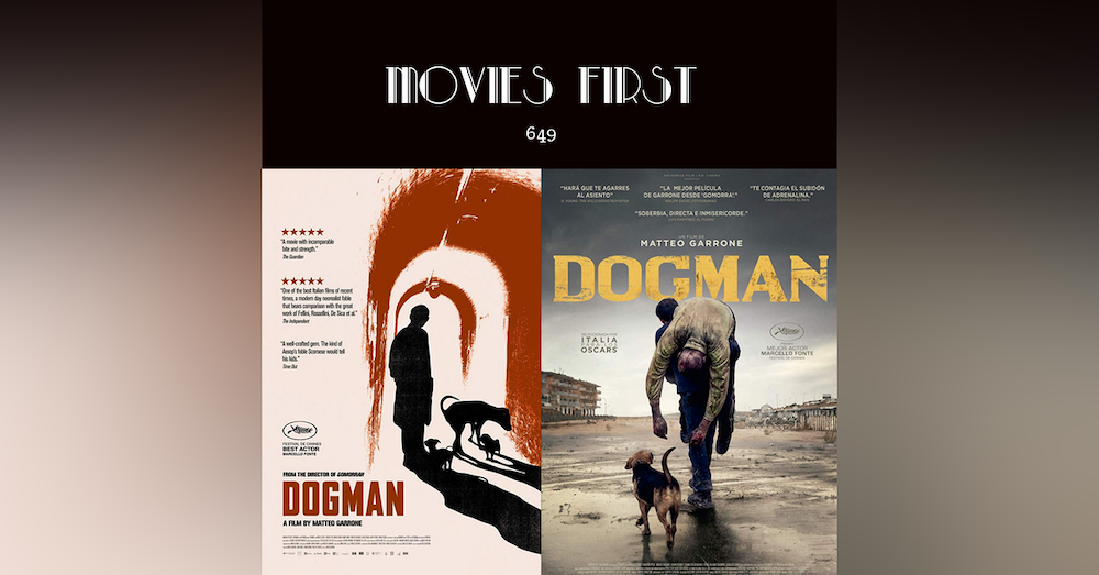 649: Dogman (Crime, Drama, Thriller) (Italy) (@MoviesFirst review)