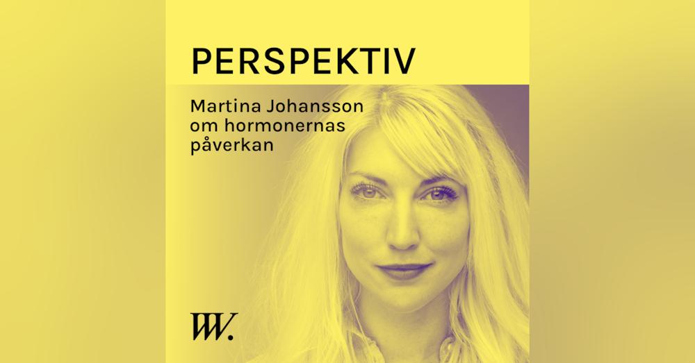 58. Hormonernas påverkan på kroppen och livet - med Martina Johansson