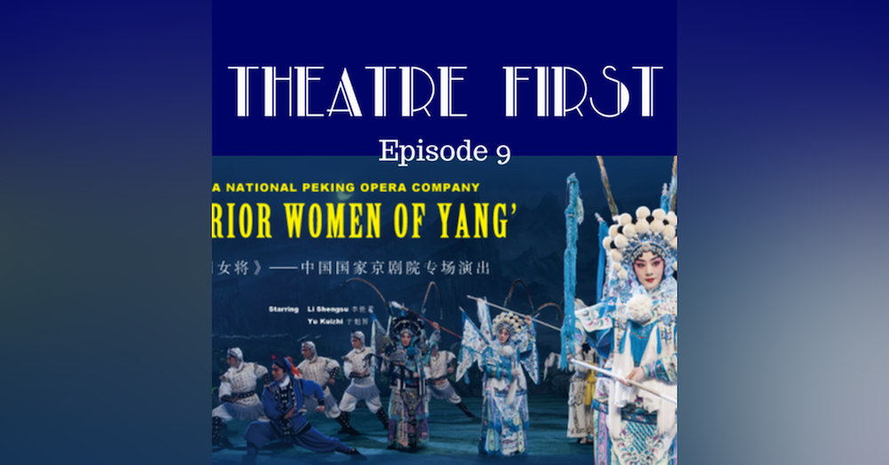 9: Warrior Women of Yang (Chinese) - Theatre First with Alex First Episode 9