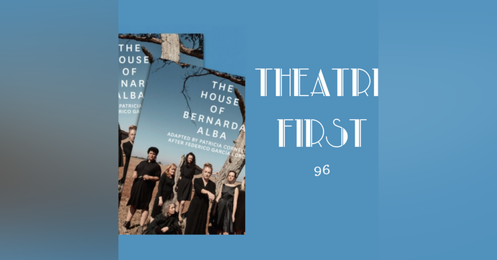96: The House of Bernarda Alba - Theatre First with Alex First
