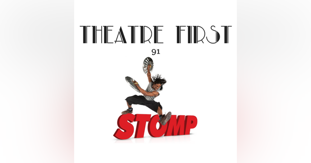 91: Stomp '18 - Theatre First with Alex First