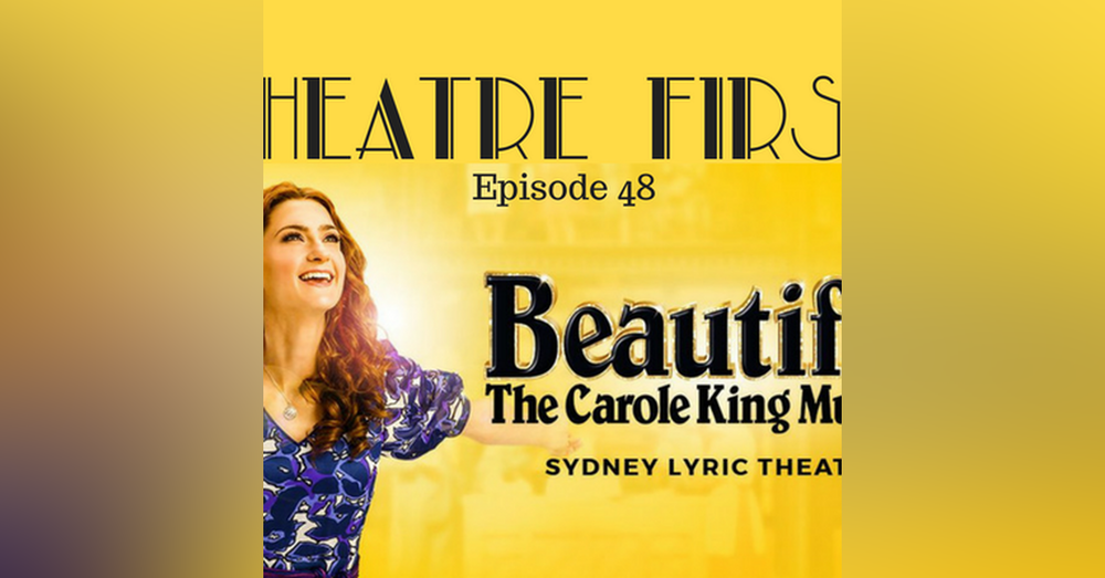 48: Beautiful The Carol King Musical - Theatre First with Alex First Episode 48