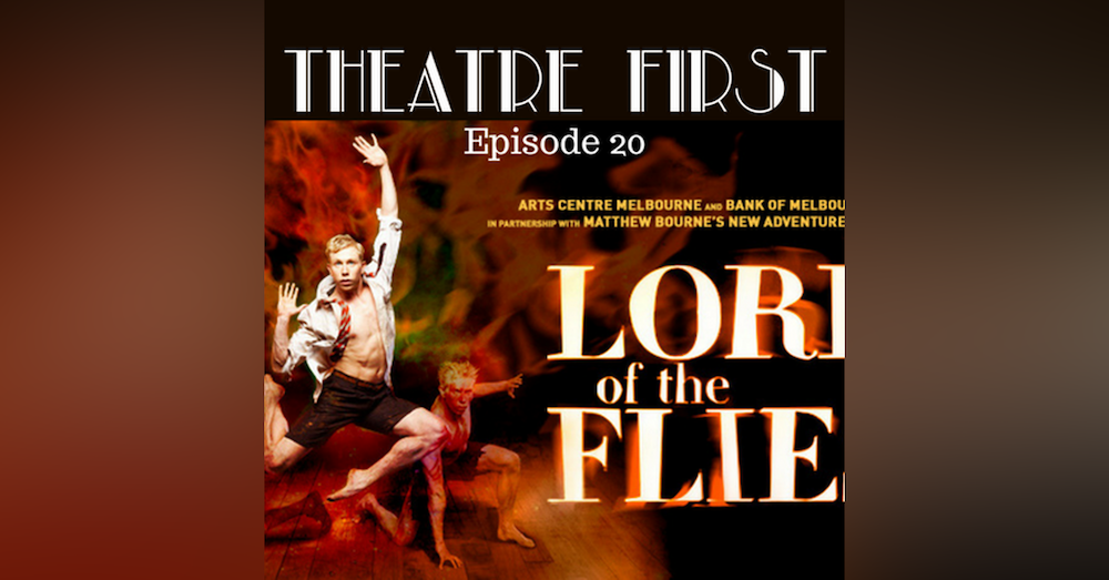 20: Lord of the Flies (Dance) - Theatre First with Alex First Episode 20