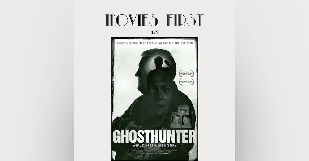 472: Ghosthunter (Documentary)