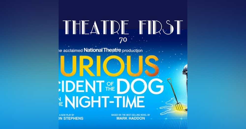 70: The Curious Incident Of The Dog In The Night-Time - Theatre First with Alex First