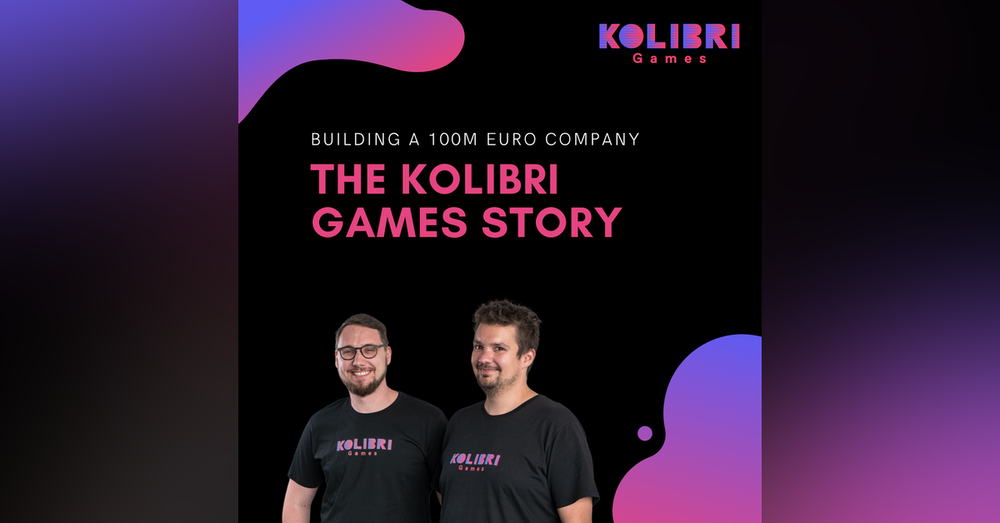 Die Kolibri Games Story (Teil 2) - Daniel Stammler, Janosch Sadowski | Gründerstories