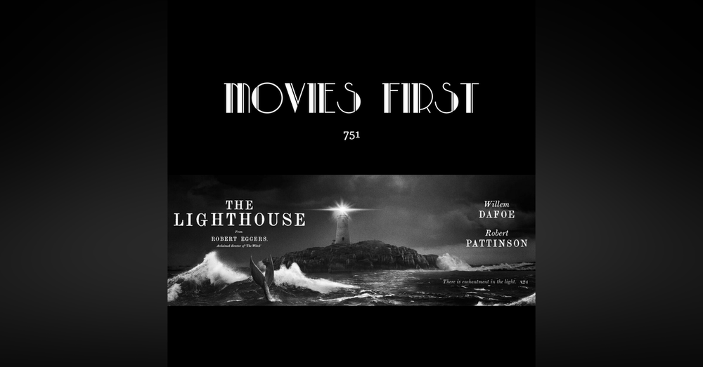 751: The Lighthouse (Drama, Fantasy, Horror) (the @MoviesFirst review)