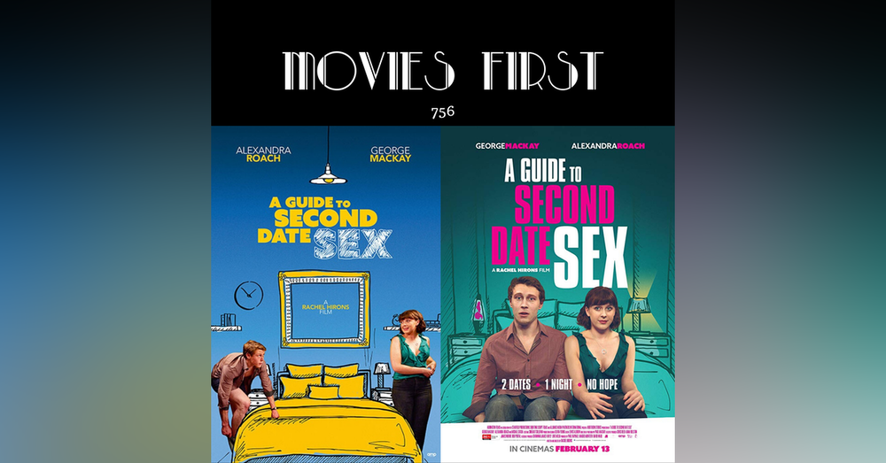 756: A Guide To Second Date Sex (Comedy, Romance) (the @MoviesFirst review)