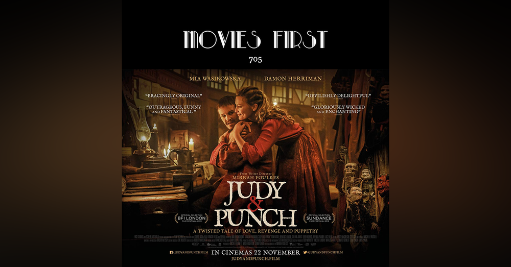 705: Judy & Punch (Comedy, Crime, Drama) (the @MoviesFirst review)