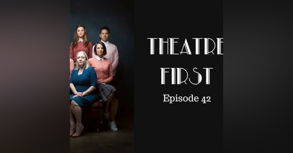 42: Big Heart - Theatre First with Alex First Episode 42