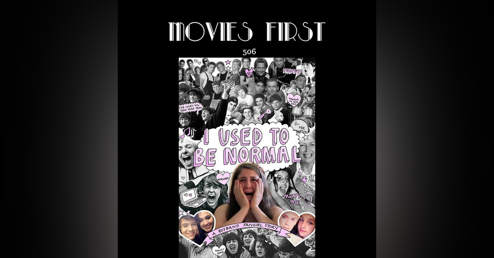 506: I Used To Be Normal: A Boyband Fangirl Story (Documentary)