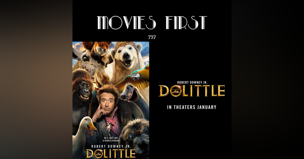 737: Dolittle (Adventure, Comedy, Family) (the @MoviesFirst review)