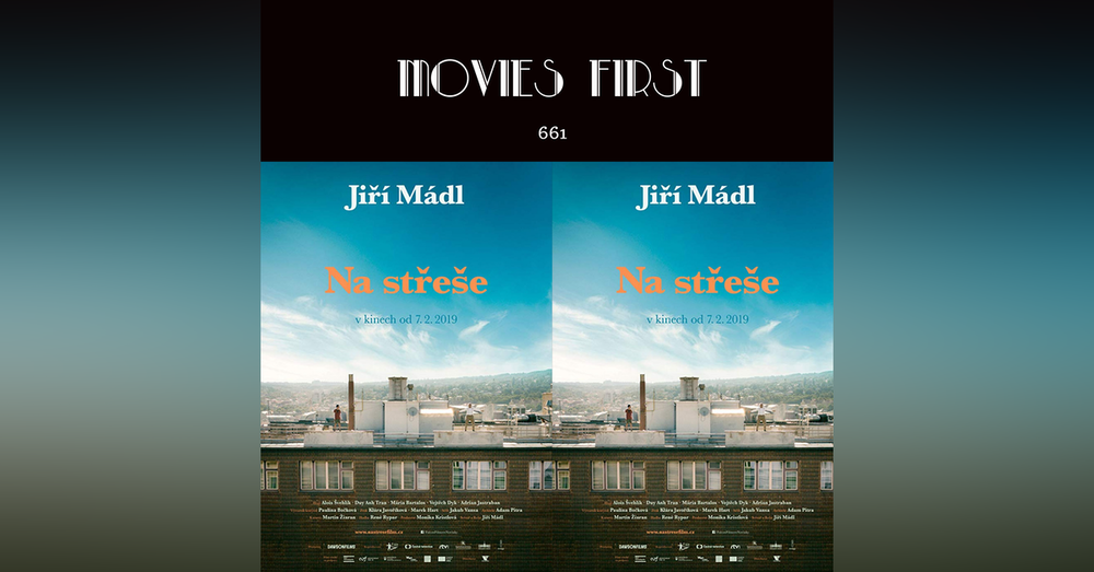 661: On The Roof (Comedy, Drama)  (Na strese (original title) (Czech Republic) (The @MoviesFirst review)
