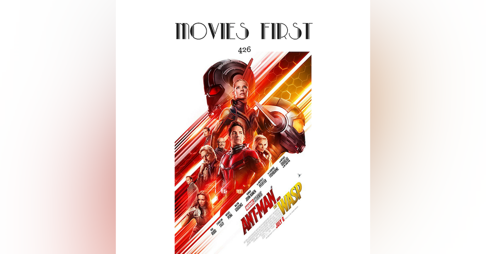 426: Ant-Man and The Wasp - Movies First with Alex First