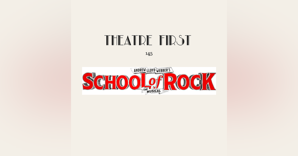 145: School of Rock The Musical (review)