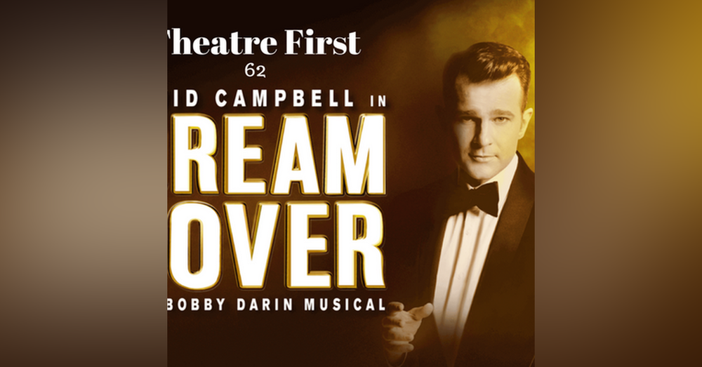 62: Dream Lover - The Bobby Darin Musical - Theatre First with Alex First