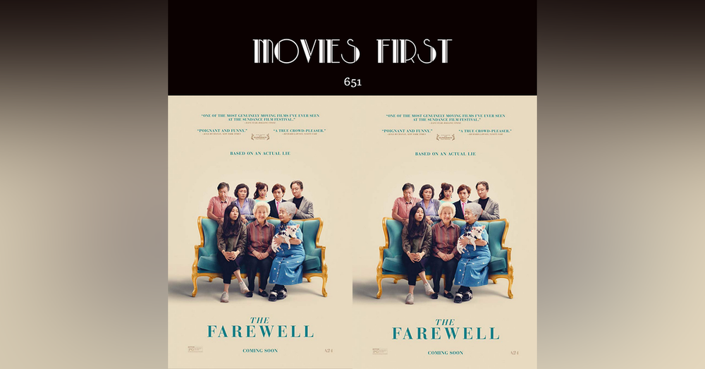 651: The Farewell (Comedy, Drama) (the @MoviesFirst review)