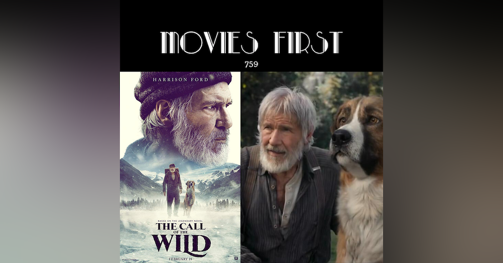 759: The Call Of The Wild (Adventure, Drama, Family) (the @MoviesFirst review)