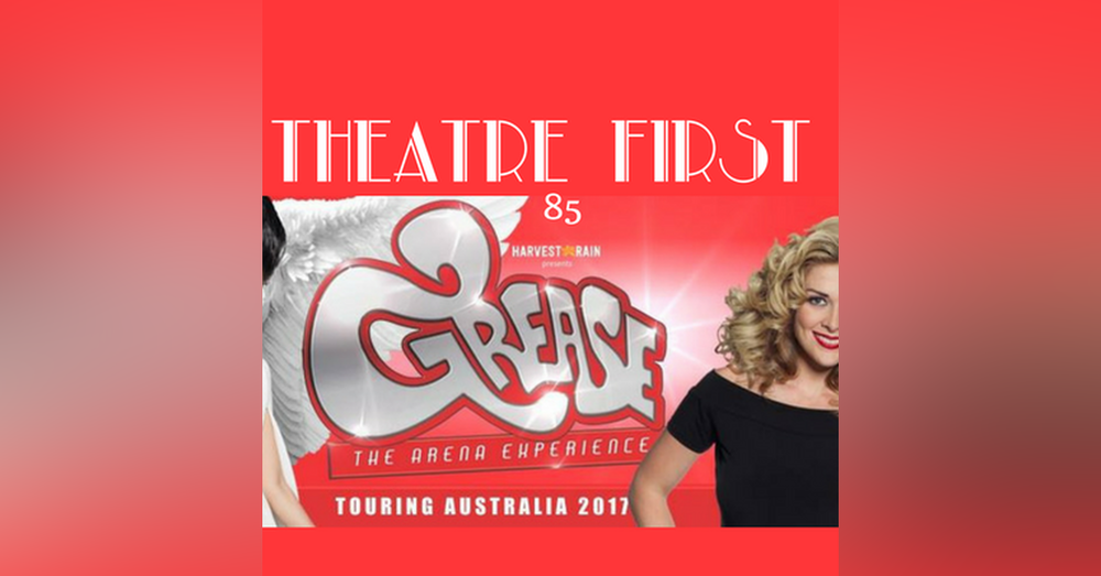 85: Grease The Arena Experience - Melbourne (review) - Theatre First with Alex First