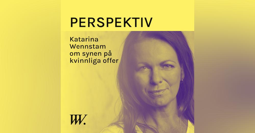 74. Bilden av kvinnliga offer - med Katarina Wennstam