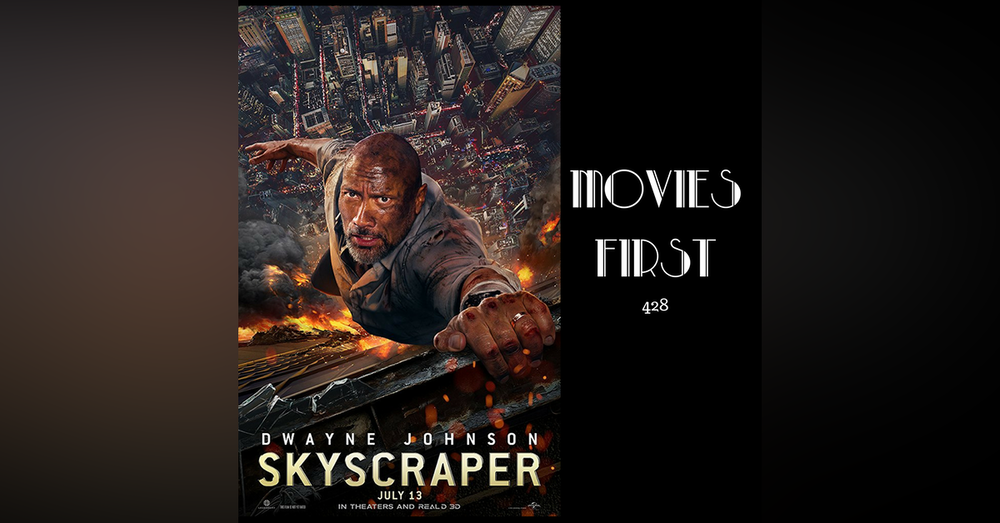 428: Skyscraper - Movies First with Alex First