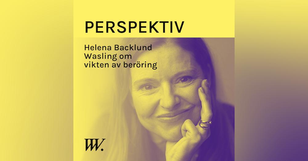 72. Kopplingen mellan beröring och förbättrade relationer - med Helena Backlund Wasling