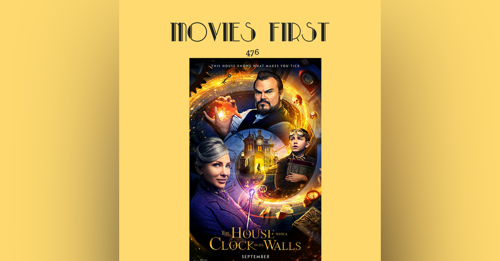 476: The House with a Clock in Its Walls (Comedy, Family, Fantasy)
