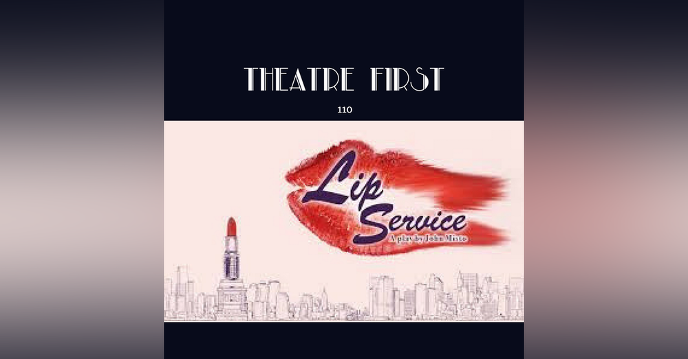 110: Lip Service - Theatre First with Alex First