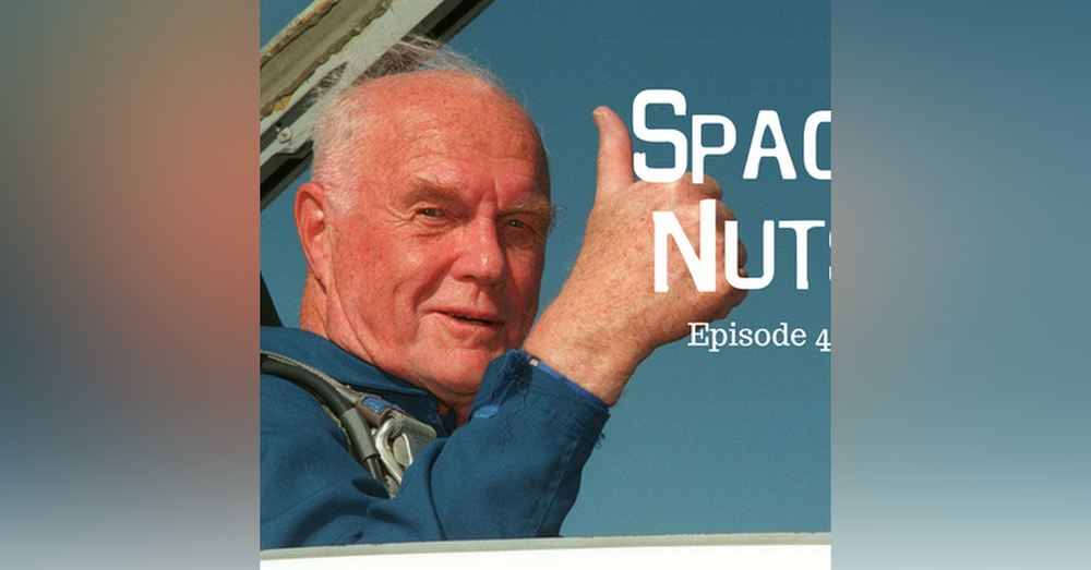 42: Remembering John Glenn - Space Nuts with Dr. Fred Watson & Andrew Dunkley Episode 41